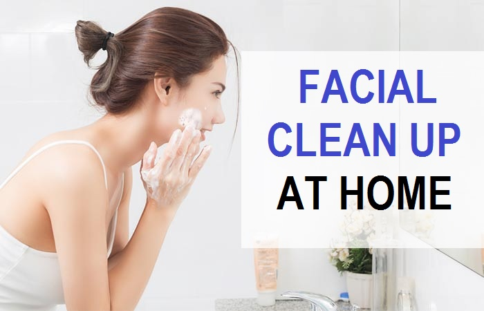 How To Do Face Clean Up At Home Naturally