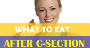 Indian Diet Tips after Cesarean Delivery What to Eat and What Not To