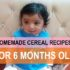 homemade cereal recipes for 6 month old babies